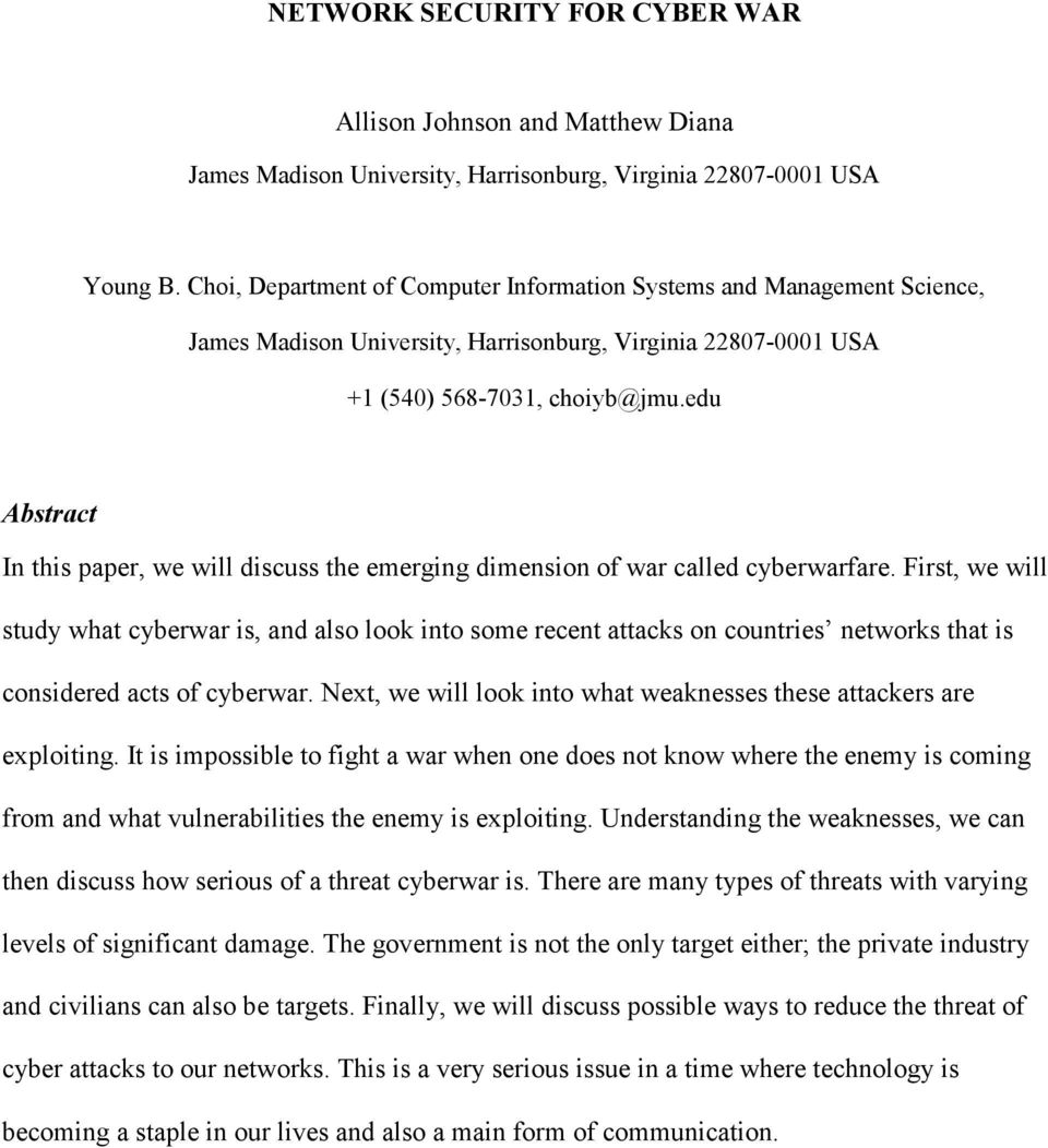 edu Abstract In this paper, we will discuss the emerging dimension of war called cyberwarfare.