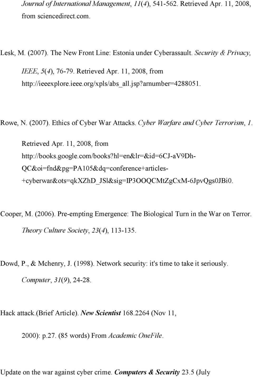 Cyber Warfare and Cyber Terrorism, 1. Retrieved Apr. 11, 2008, from http://books.google.com/books?
