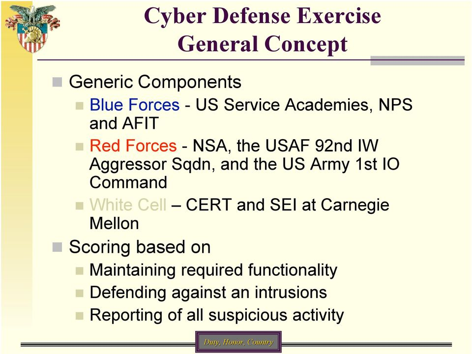 Army 1st IO Command White Cell CERT and SEI at Carnegie Mellon Scoring based on