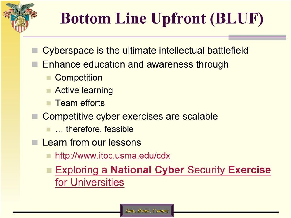 Competitive cyber exercises are scalable therefore, feasible Learn from our lessons