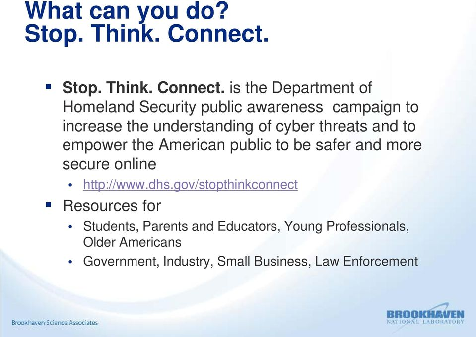 is the Department of Homeland Security public awareness campaign to increase the understanding of cyber
