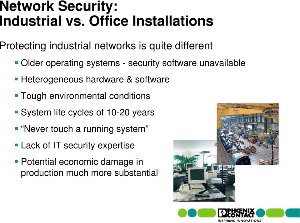 - security software unavailable Heterogeneous hardware & software Tough environmental