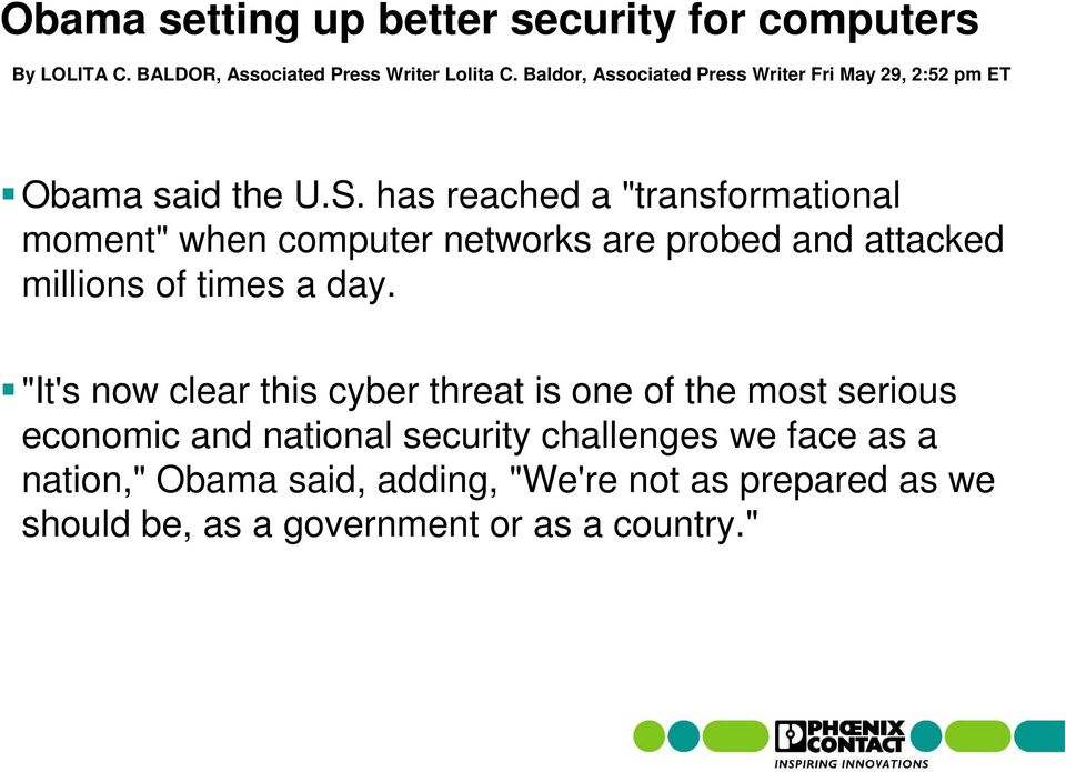 "has reached a ""transformational moment"" when computer networks are probed and attacked millions of times a day."