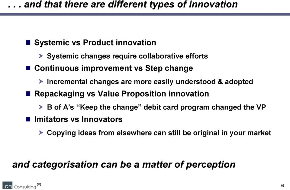 Repackaging vs Value Proposition innovation B of A s Keep the change debit card program changed the VP Imitators vs