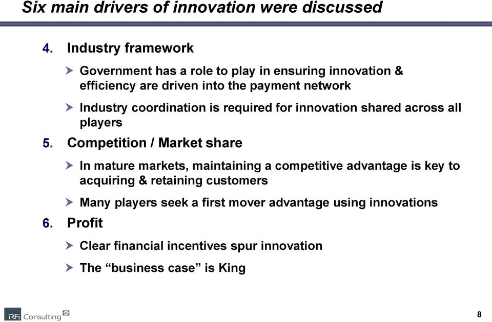 Industry coordination is required for innovation shared across all players 5.
