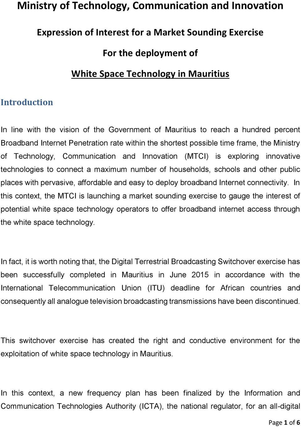 (MTCI) is exploring innovative technologies to connect a maximum number of households, schools and other public places with pervasive, affordable and easy to deploy broadband Internet connectivity.