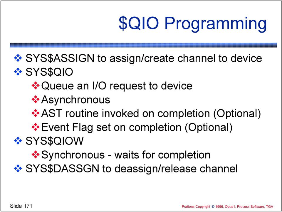 completion (Optional) Event Flag set on completion (Optional) SYS$QIOW