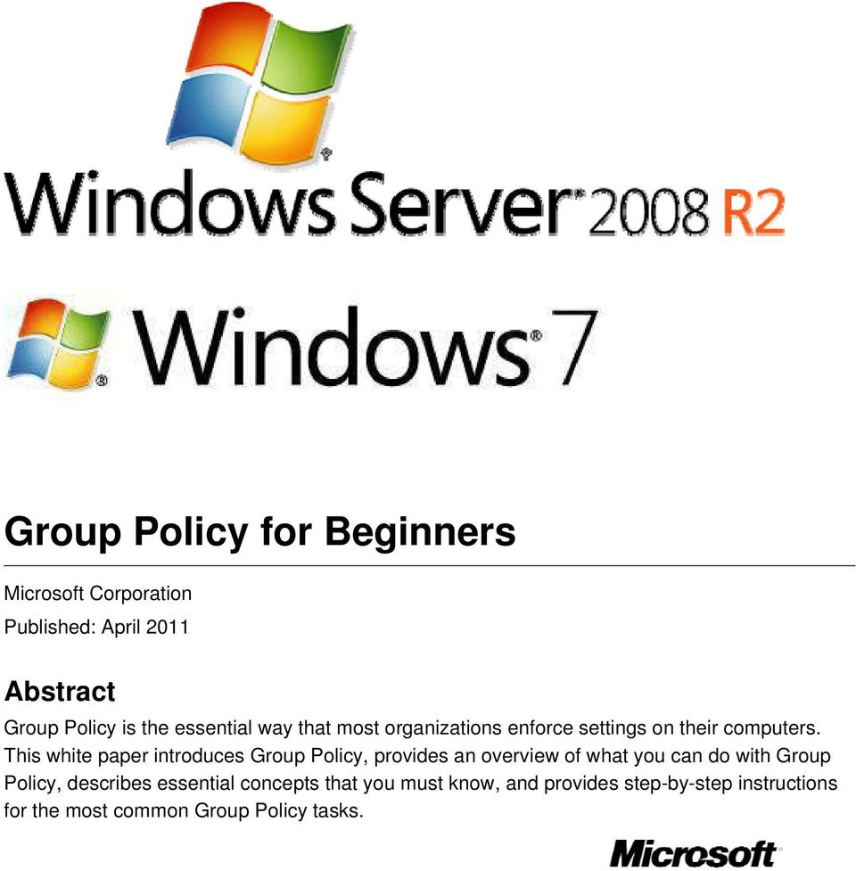This white paper introduces Group Policy, provides an overview of what you can do with Group Policy,