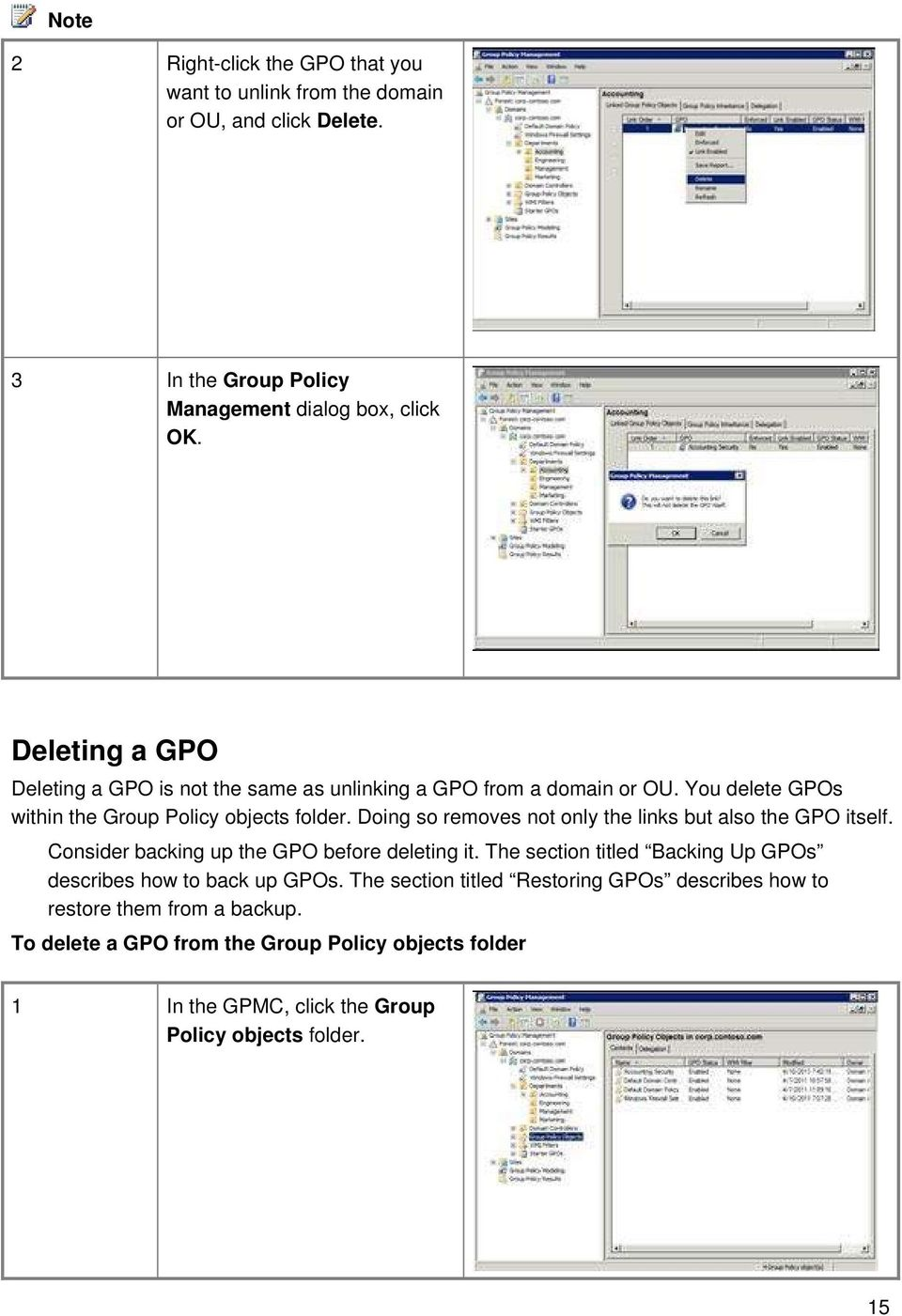 Doing so removes not only the links but also the GPO itself. Consider backing up the GPO before deleting it.