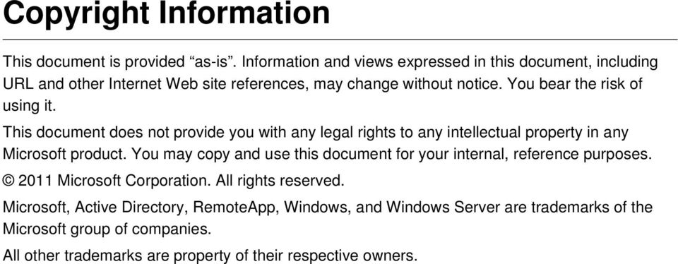 You bear the risk of using it. This document does not provide you with any legal rights to any intellectual property in any Microsoft product.