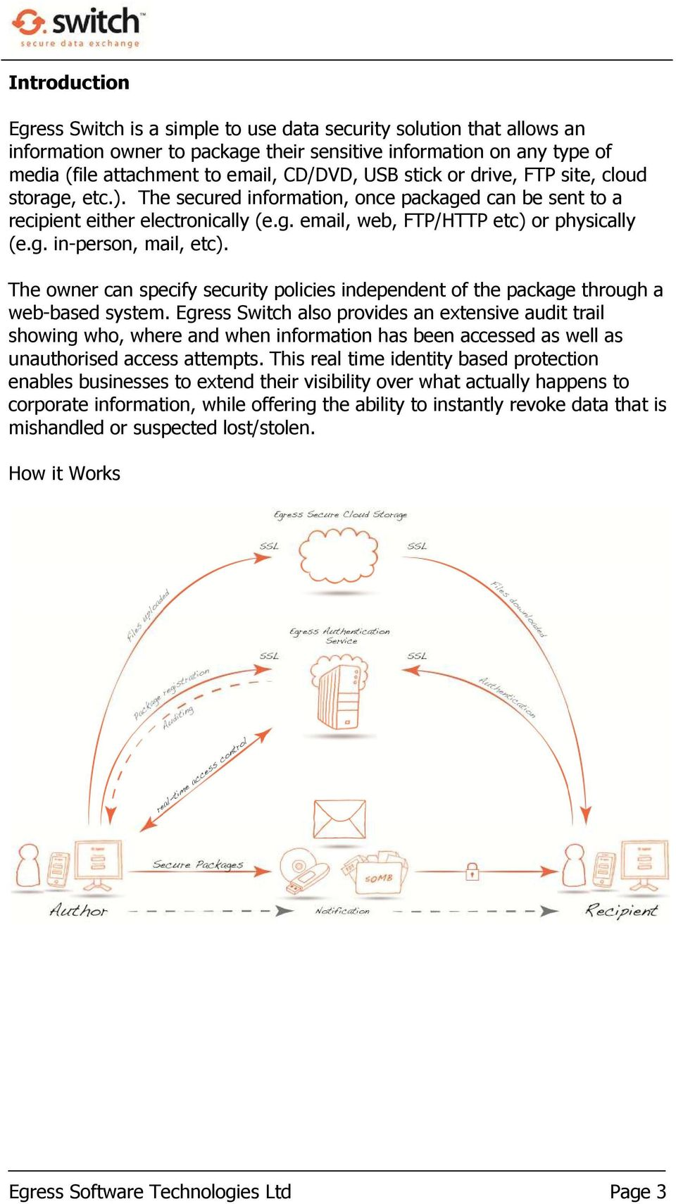 The owner can specify security policies independent of the package through a web-based system.
