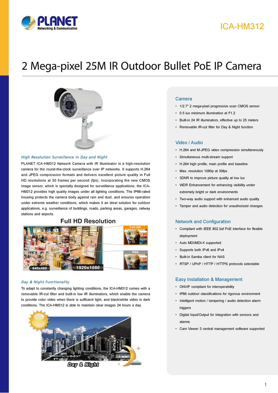 high-resolution camera for the round-the-clock surveillance over IP networks. It supports H.