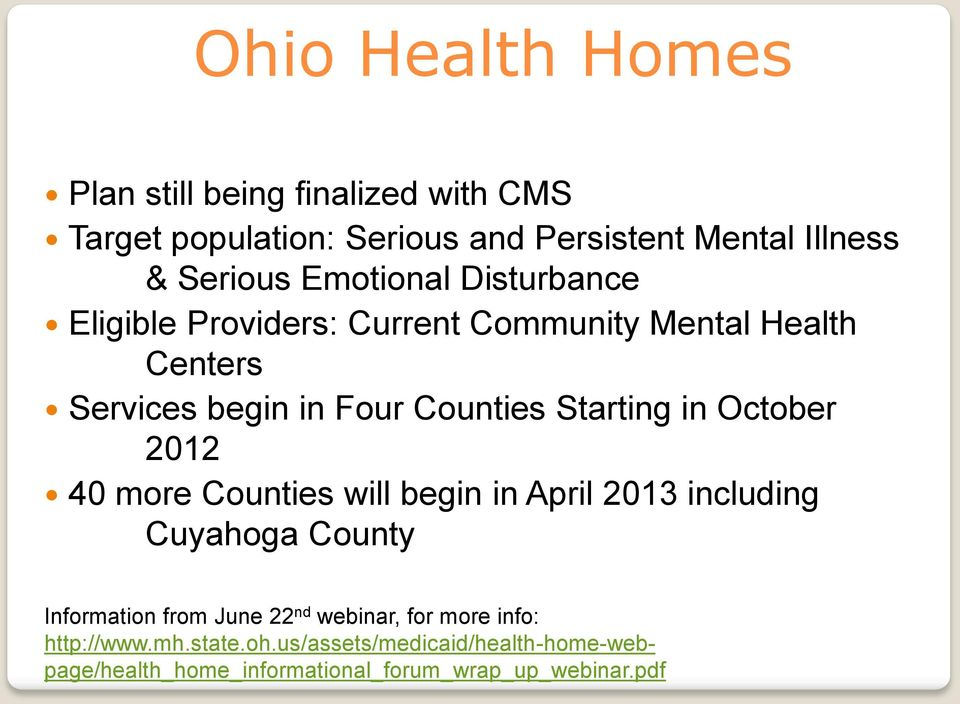 in October 2012 40 more Counties will begin in April 2013 including Cuyahoga County Information from June 22 nd webinar,