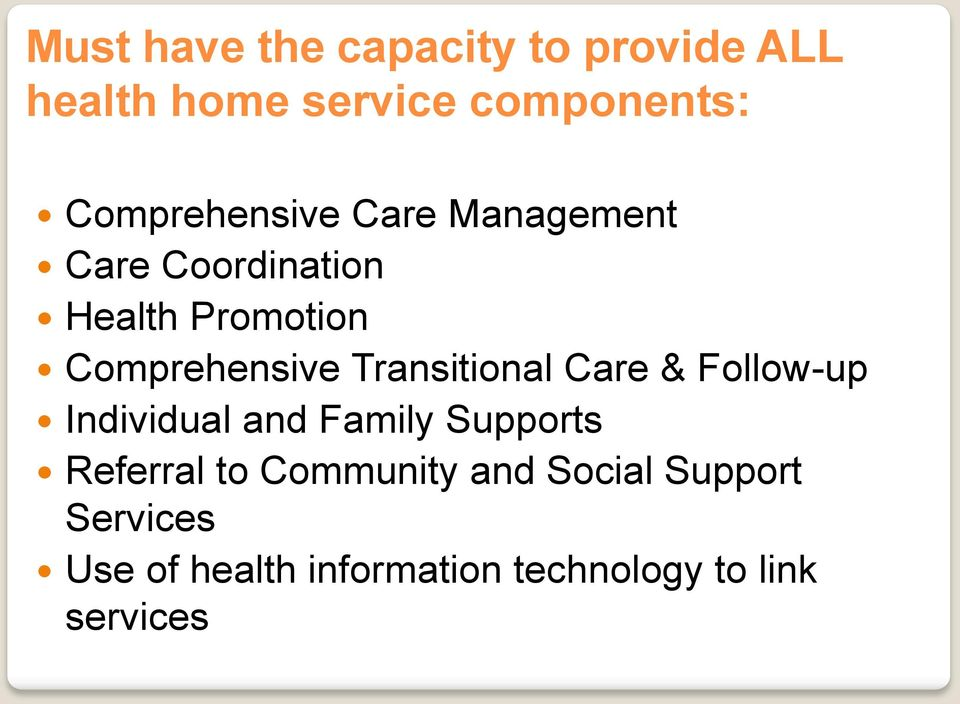Transitional Care & Follow-up Individual and Family Supports Referral to