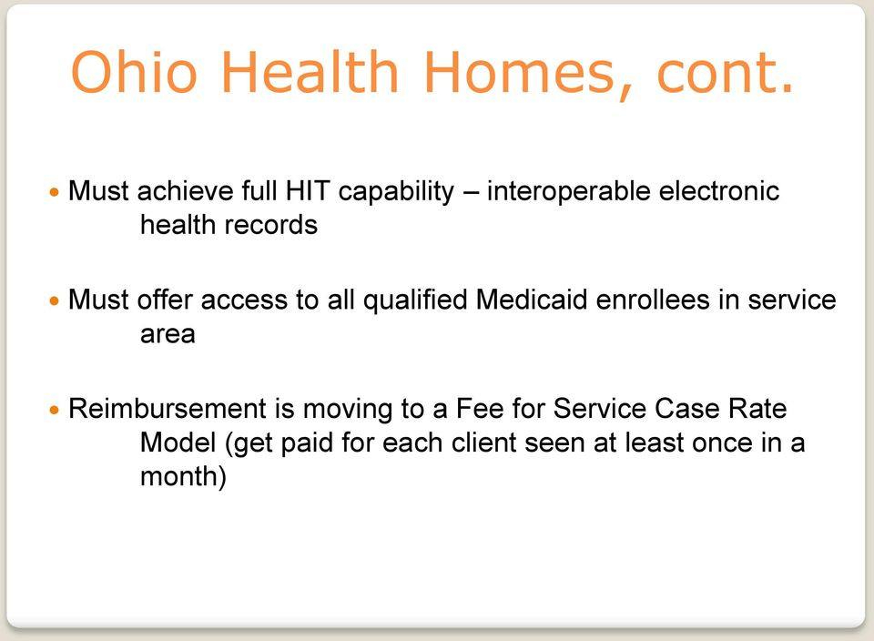 records Must offer access to all qualified Medicaid enrollees in