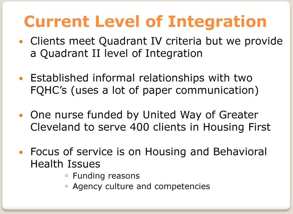 communication) One nurse funded by United Way of Greater Cleveland to serve 400 clients in Housing