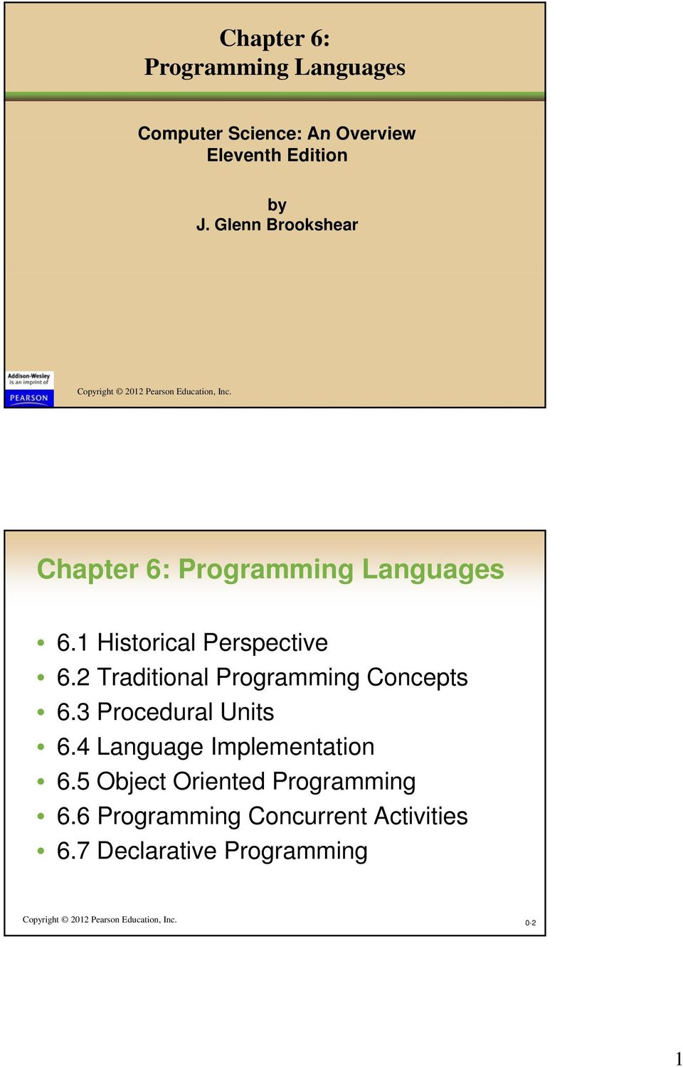 1 Historical Perspective 6.2 Traditional Programming Concepts 6.3 Procedural Units 6.
