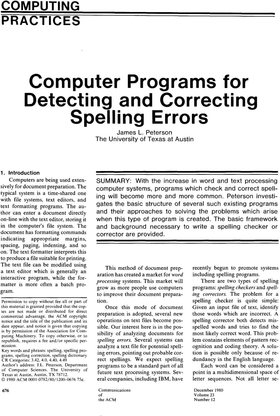 The author can enter a document directly on-line with the text editor, storing it in the computer's file system.
