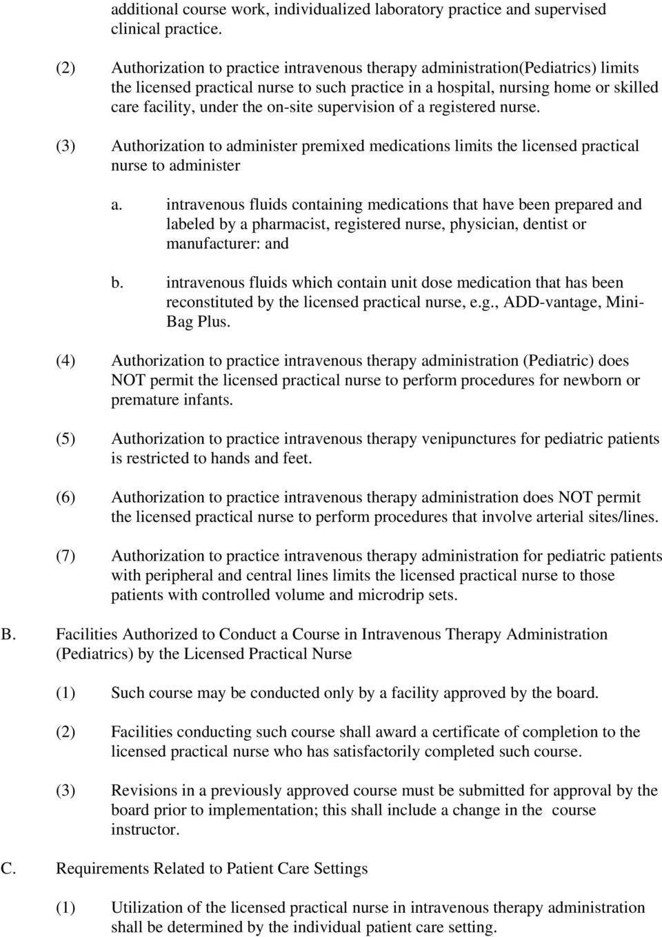 on-site supervision of a registered nurse. (3) Authorization to administer premixed medications limits the licensed practical nurse to administer a.