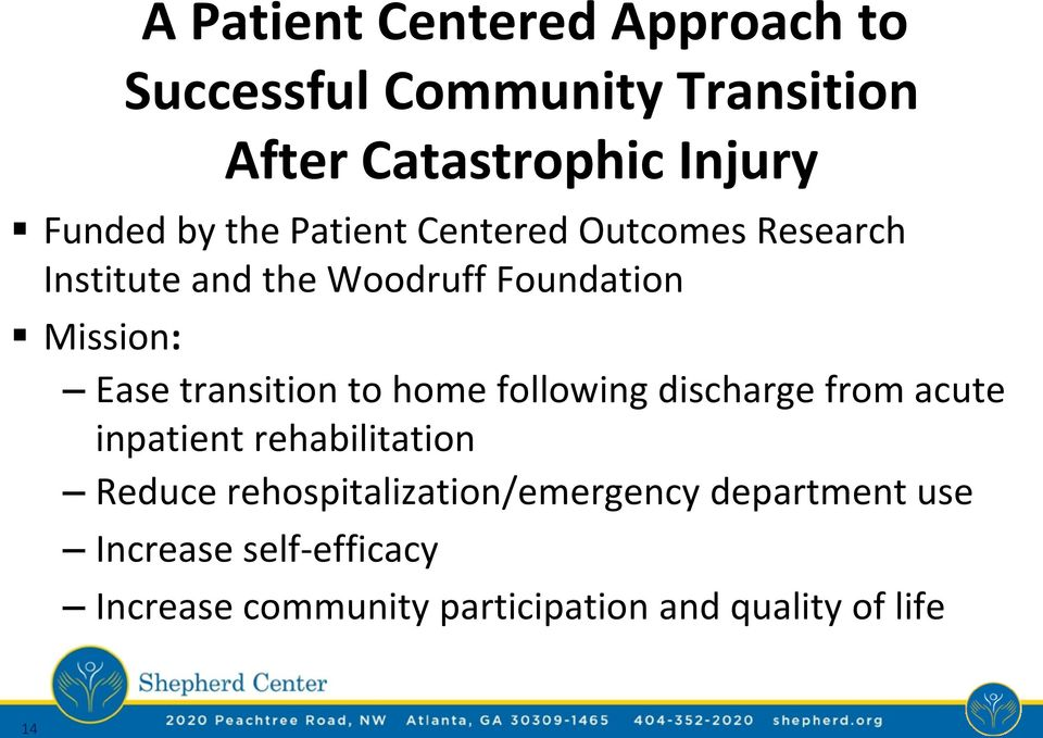 transition to home following discharge from acute inpatient rehabilitation Reduce
