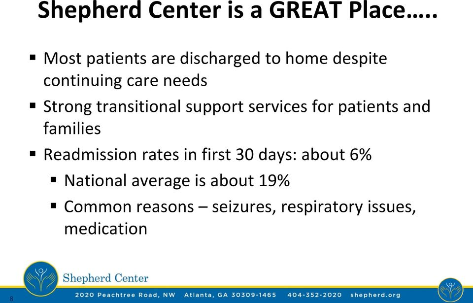 Strong transitional support services for patients and families Readmission