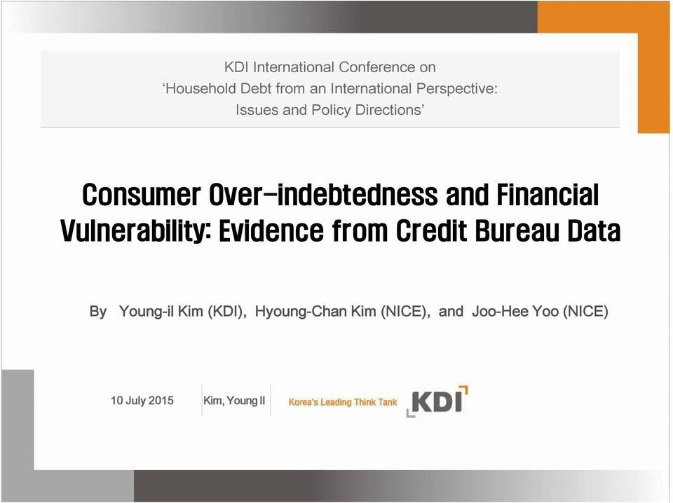 Financial Vulnerability: Evidence from Credit Bureau Data By Young-il Kim