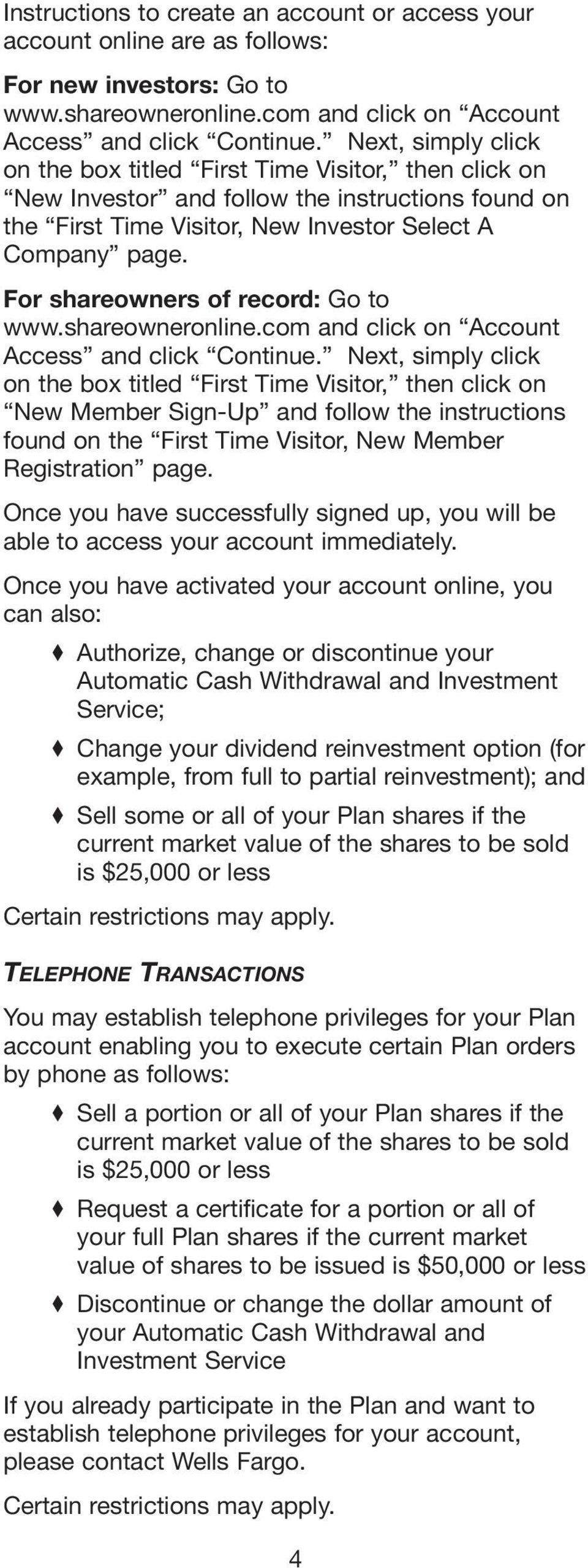 For shareowners of record: Go to www.shareowneronline.com and click on Account Access and click Continue.