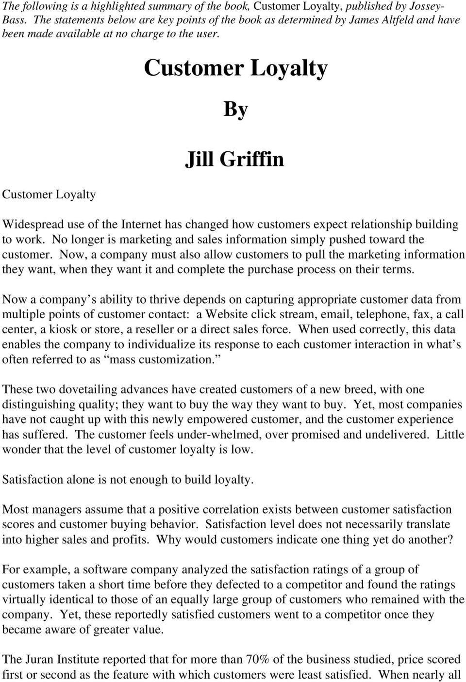 Customer Loyalty Customer Loyalty By Jill Griffin Widespread use of the Internet has changed how customers expect relationship building to work.
