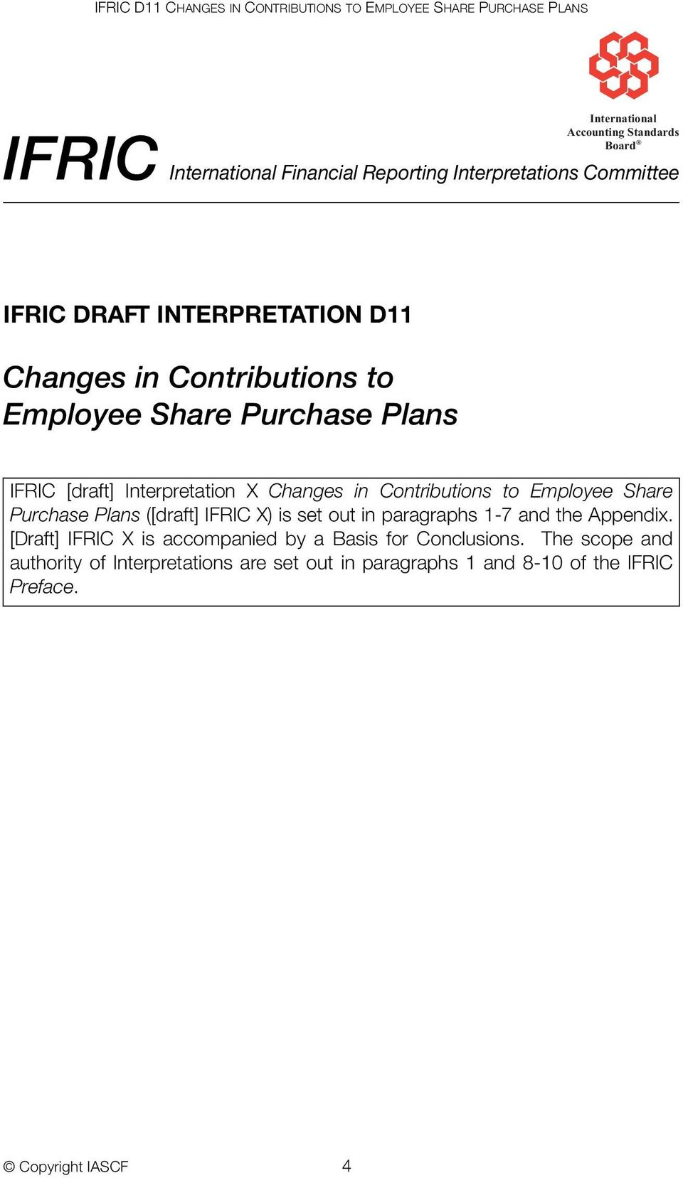 Changes in Contributions to Employee Share Purchase Plans ([draft] IFRIC X) is set out in paragraphs 1-7 and the Appendix.