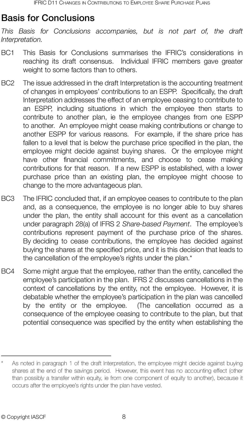 The issue addressed in the draft Interpretation is the accounting treatment of changes in employees contributions to an ESPP.