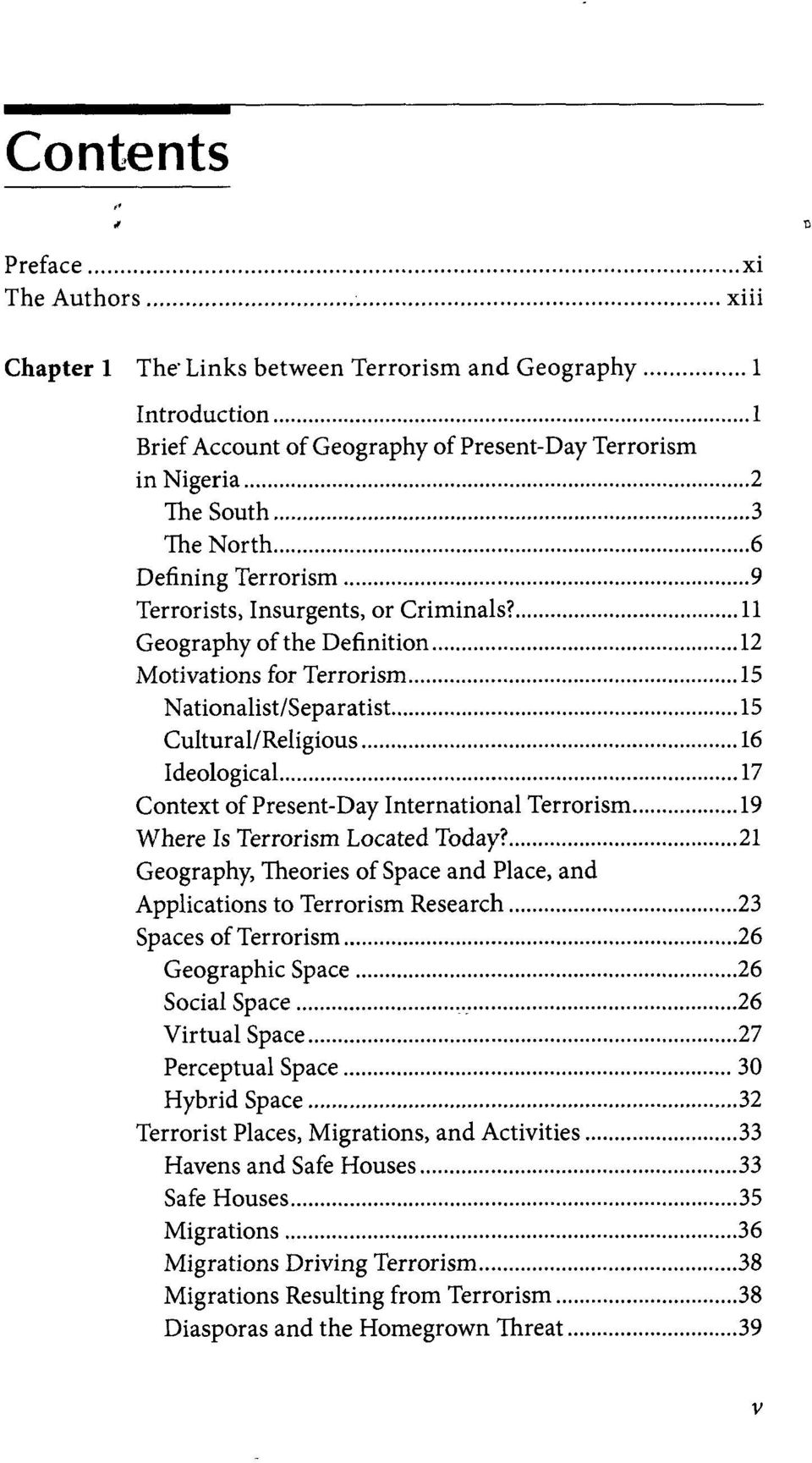 11 Geography of the Definition 12 Motivations for Terrorism 15 Nationalist/Separatist 15 Cultural/Religious 16 Ideological 17 Context of Present-Day International Terrorism 19 Where Is Terrorism