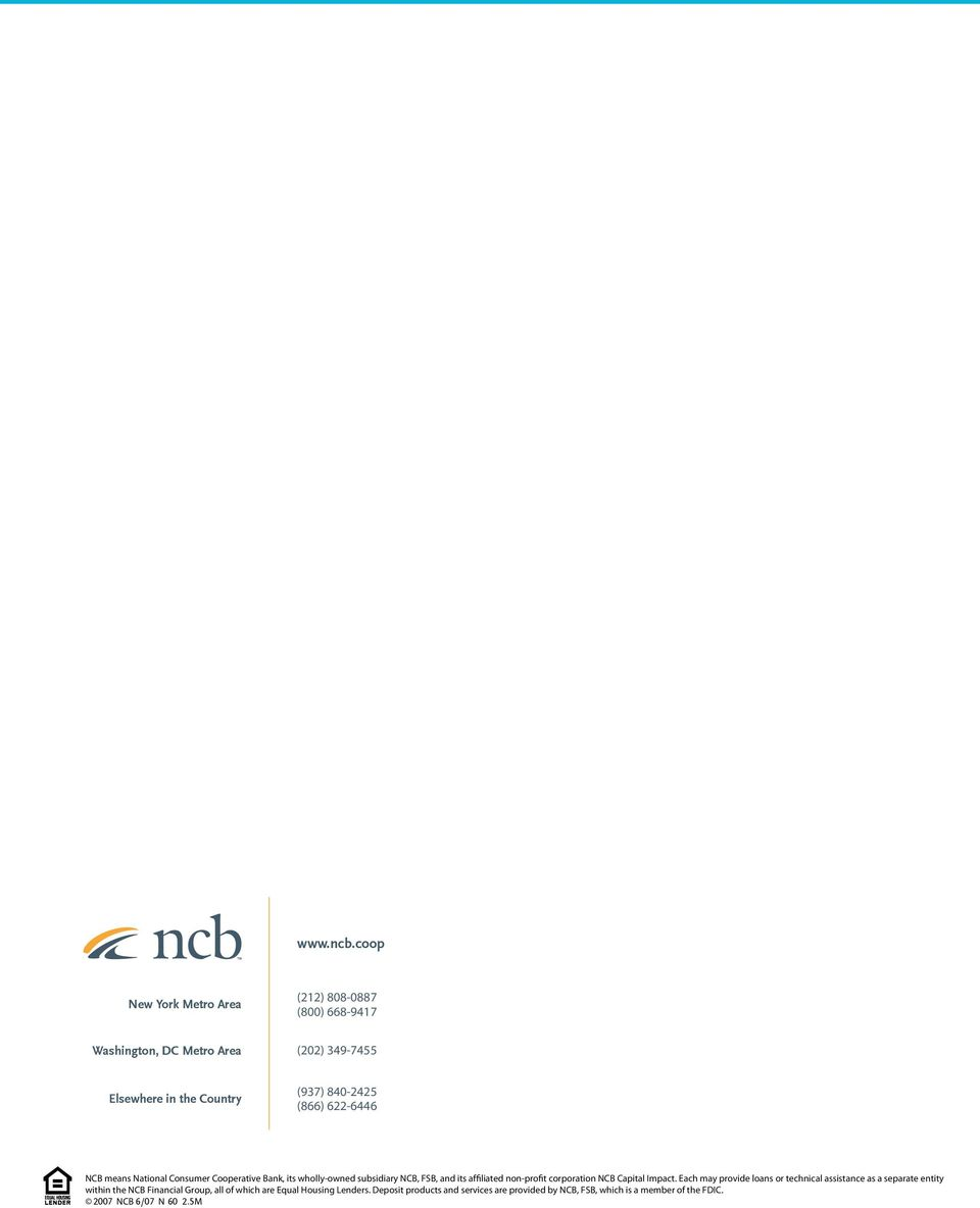 (866) 622-6446 NCB means National Consumer Cooperative Bank, its wholly-owned subsidiary NCB, FSB, and its affiliated non-profit