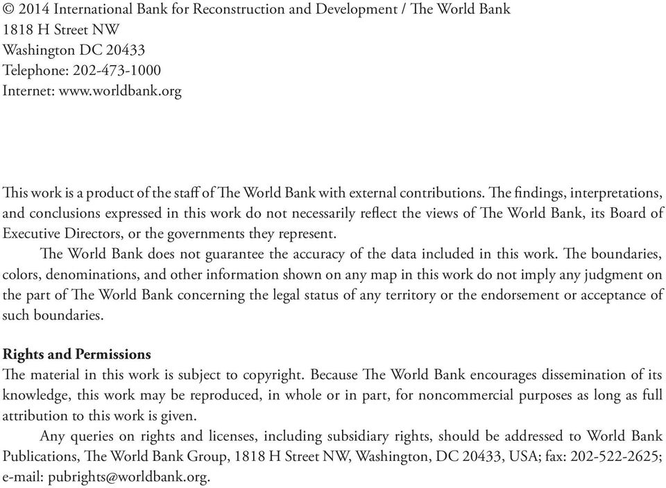 The findings, interpretations, and conclusions expressed in this work do not necessarily reflect the views of The World Bank, its Board of Executive Directors, or the governments they represent.