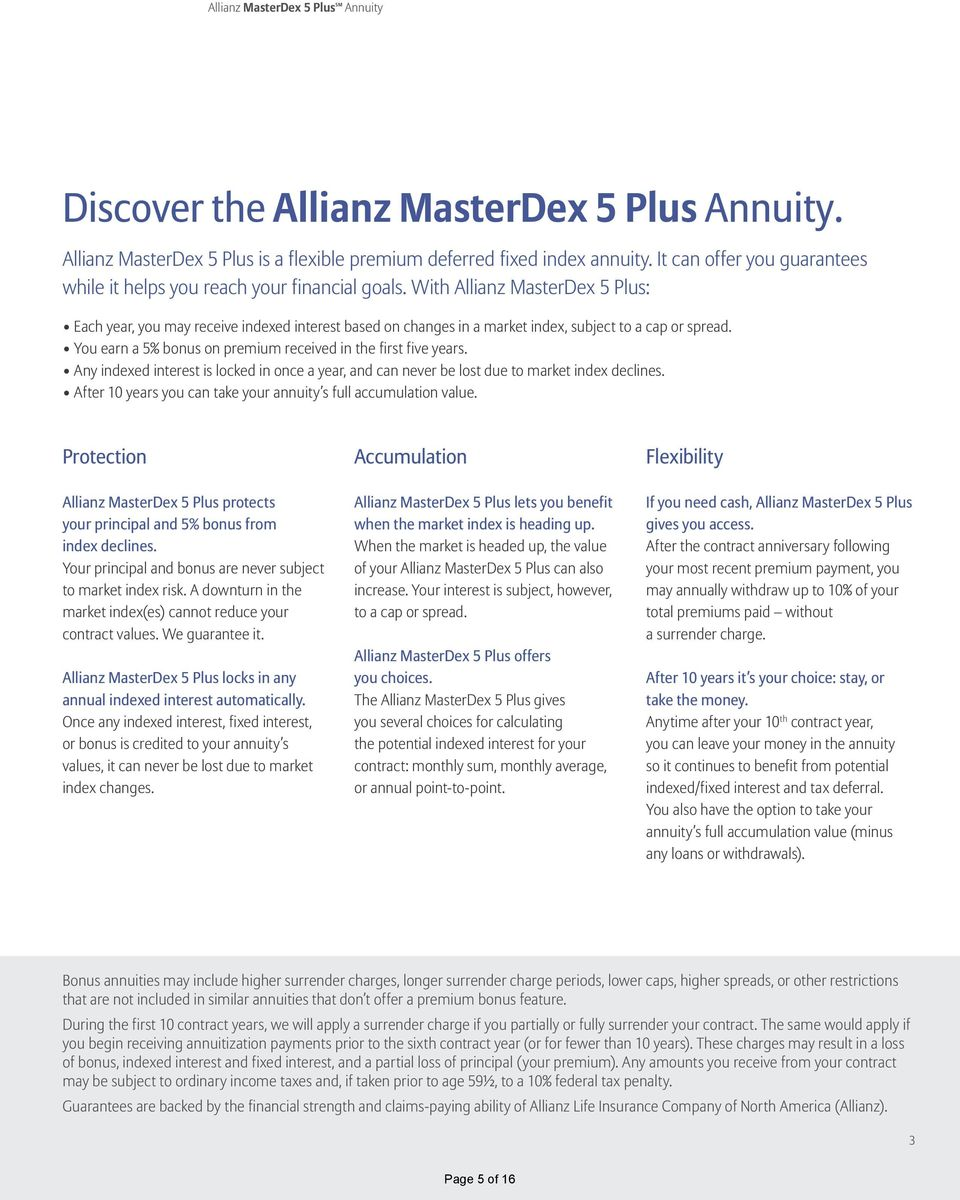 With Allianz MasterDex 5 Plus: Each year, you may receive indexed interest based on changes in a market index, subject to a cap or spread.