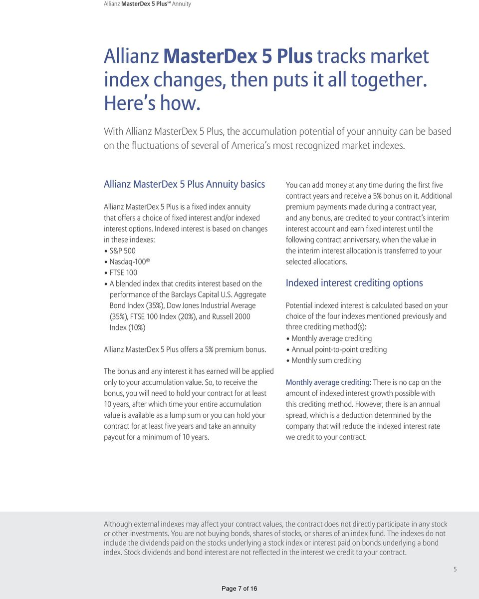 Allianz MasterDex 5 Plus Annuity basics Allianz MasterDex 5 Plus is a fixed index annuity that offers a choice of fixed interest and/or indexed interest options.