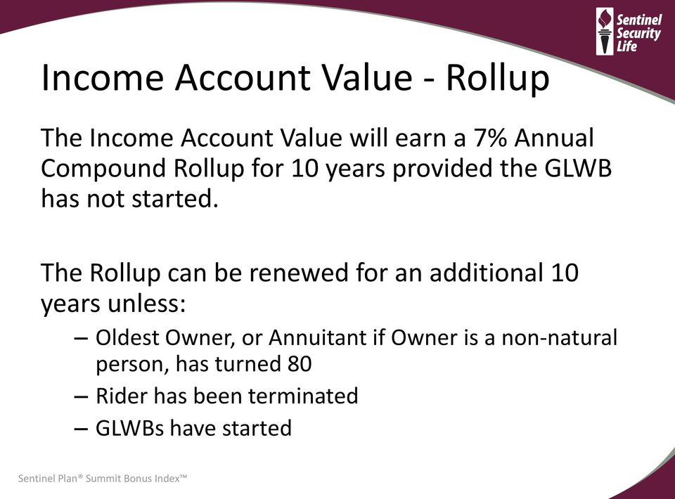 The Rollup can be renewed for an additional 10 years unless: Oldest Owner, or