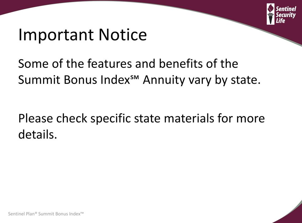 Annuity vary by state.