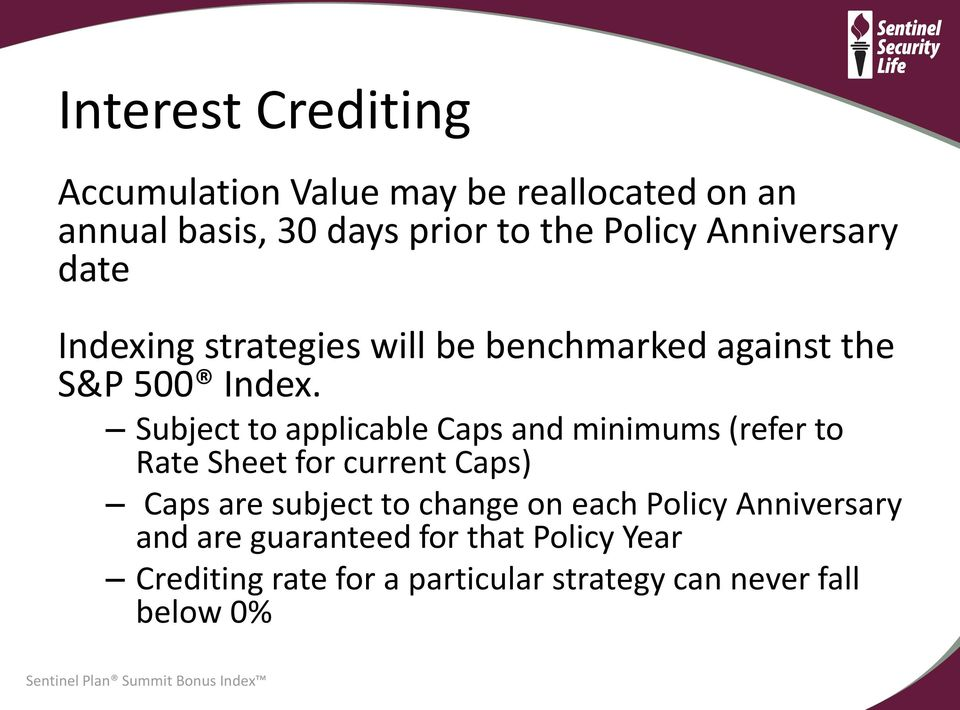 Subject to applicable Caps and minimums (refer to Rate Sheet for current Caps) Caps are subject to change