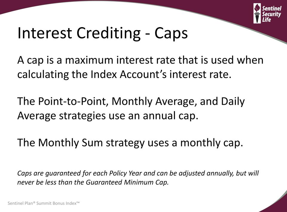 The Point-to-Point, Monthly Average, and Daily Average strategies use an annual cap.