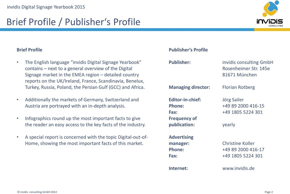 Publisher s Profile Publisher: Managing director: invidis consulting GmbH Rosenheimer Str.