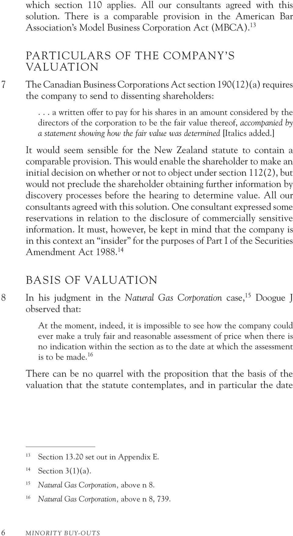 .. a written offer to pay for his shares in an amount considered by the directors of the corporation to be the fair value thereof, accompanied by a statement showing how the fair value was determined