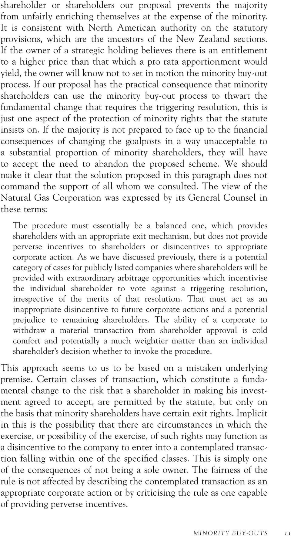 If the owner of a strategic holding believes there is an entitlement to a higher price than that which a pro rata apportionment would yield, the owner will know not to set in motion the minority
