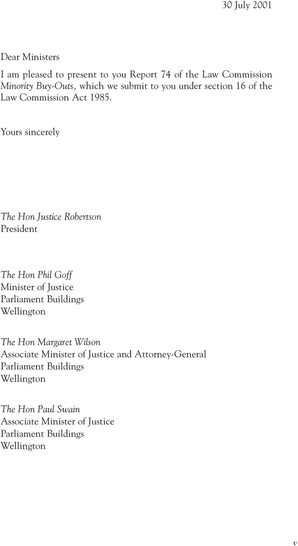 Yours sincerely The Hon Justice Robertson President The Hon Phil Goff Minister of Justice Parliament Buildings Wellington