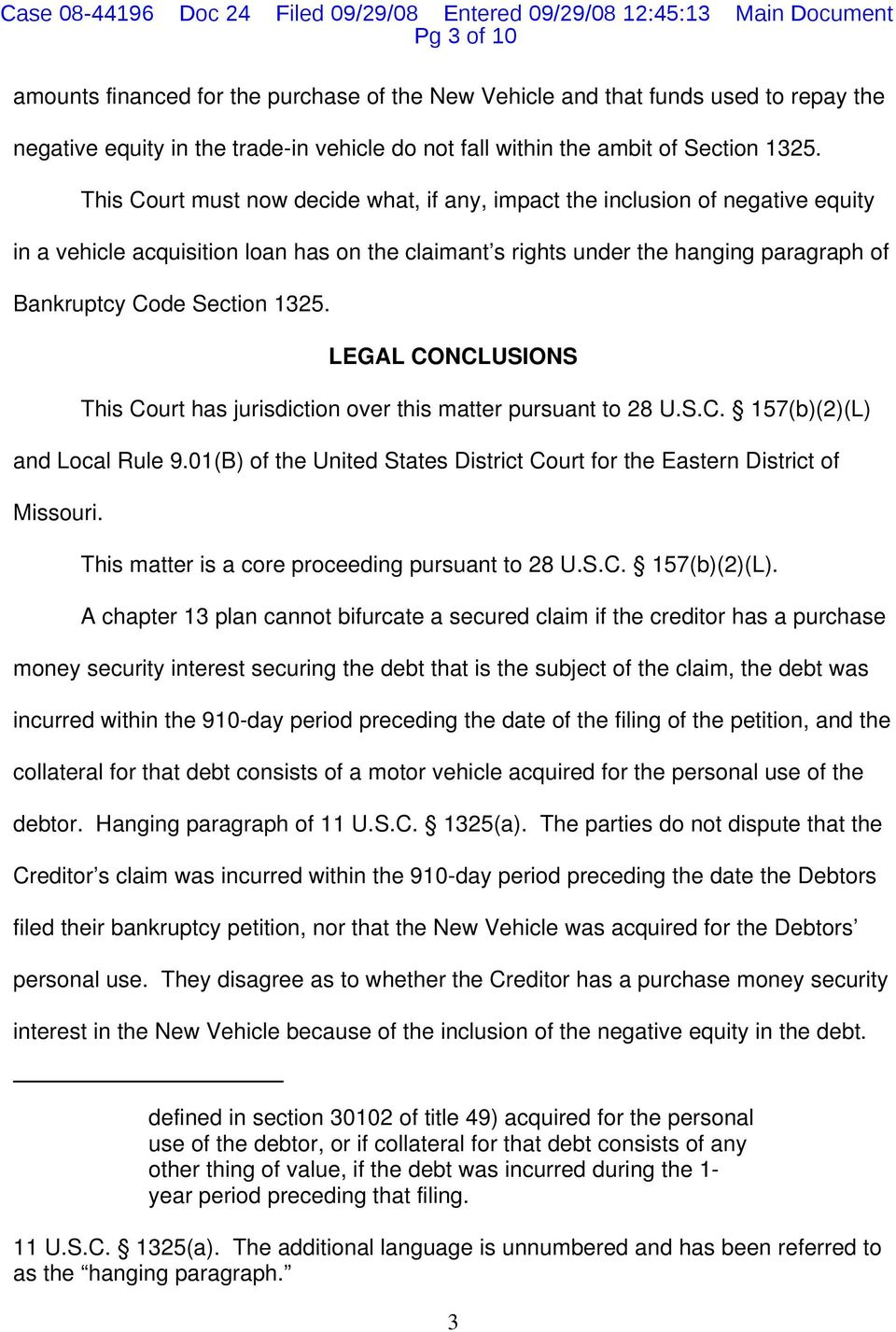 LEGAL CONCLUSIONS This Court has jurisdiction over this matter pursuant to 28 U.S.C. 157(b)(2)(L) and Local Rule 9.01(B) of the United States District Court for the Eastern District of Missouri.