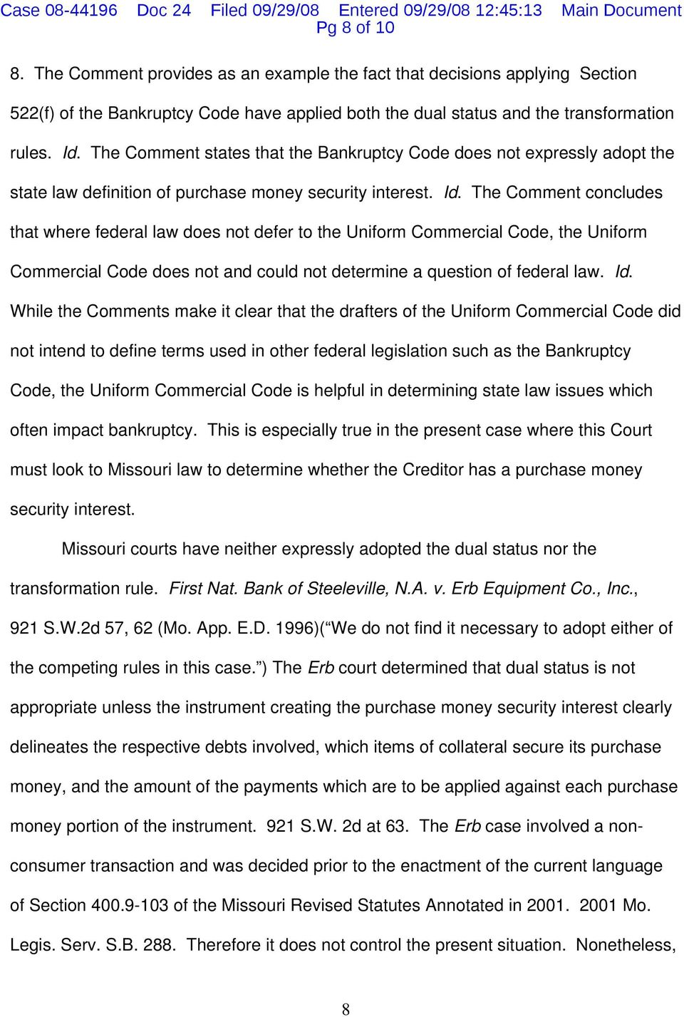 The Comment concludes that where federal law does not defer to the Uniform Commercial Code, the Uniform Commercial Code does not and could not determine a question of federal law. Id.