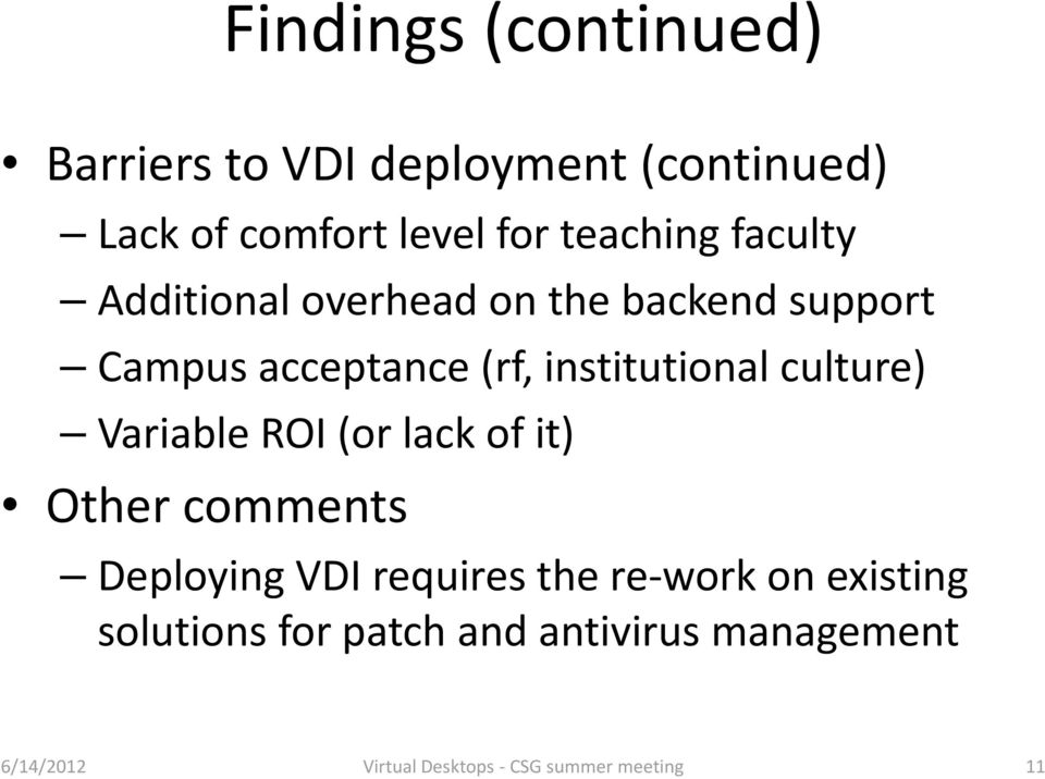 institutional culture) Variable ROI (or lack of it) Other comments Deploying VDI requires the