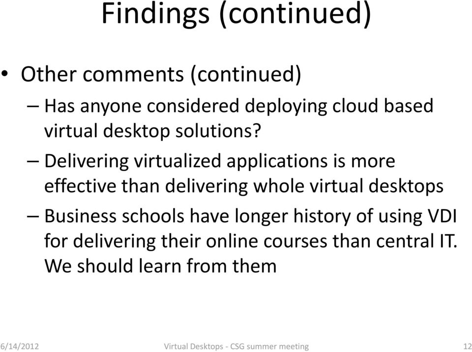 Delivering virtualized applications is more effective than delivering whole virtual desktops