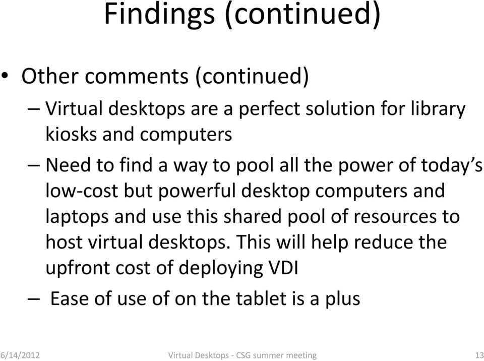 and laptops and use this shared pool of resources to host virtual desktops.