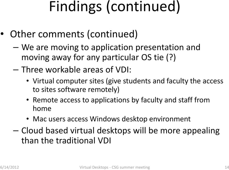 ) Three workable areas of VDI: Virtual computer sites (give students and faculty the access to sites software remotely)