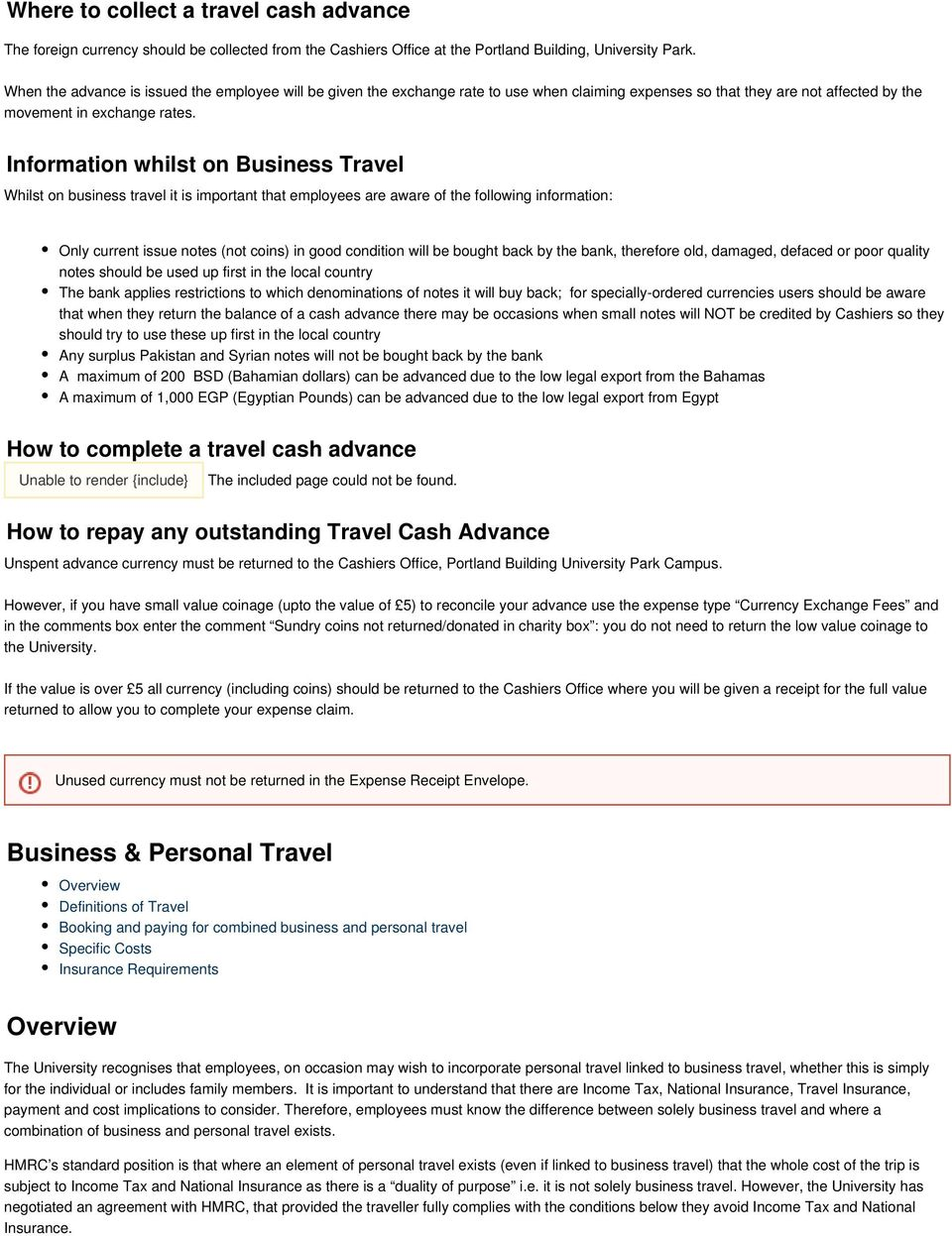 Information whilst on Business Travel Whilst on business travel it is important that employees are aware of the following information: Only current issue notes (not coins) in good condition will be